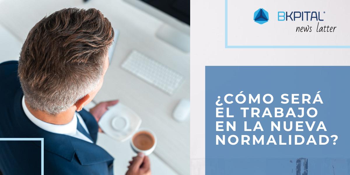 """El Trabajo en la """"Nueva Normalidad"""""""